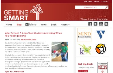 http://gettingsmart.com/cms/blog/2012/04/after-school-5-apps-your-students-are-using-when-you%e2%80%99re-not-looking/