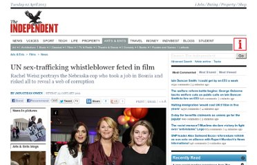 http://www.independent.co.uk/arts-entertainment/films/news/un-sextrafficking-whistleblower-feted-in-film-2192045.html
