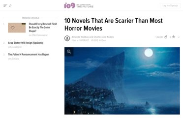 http://io9.com/5954916/10-novels-that-are-scarier-than-most-horror-movies