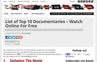 http://www.trueactivist.com/list-of-top-10-documentaries-watch-online-for-free/