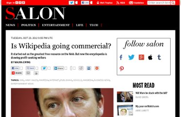 http://www.salon.com/2012/10/23/is_wikipedia_going_commercial/