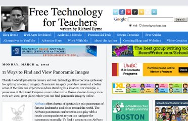 http://www.freetech4teachers.com/2012/03/11-ways-to-find-and-view-panoramic.html#.UImXNxjlvL9