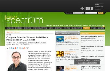 http://spectrum.ieee.org/telecom/internet/computer-scientist-warns-of-social-media-manipulation-in-us-election