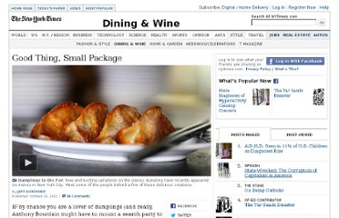 http://www.nytimes.com/2012/10/24/dining/dumplings-are-a-good-thing-in-a-small-package.html?nl=todaysheadlines&emc=edit_th_20121024&_r=0
