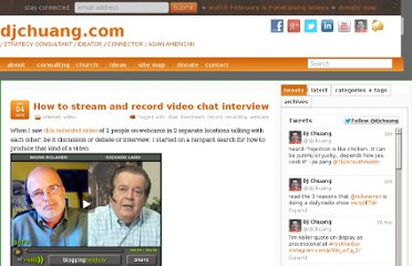 http://djchuang.com/2009/how-to-stream-and-record-video-chat-interview/