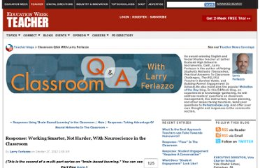 http://blogs.edweek.org/teachers/classroom_qa_with_larry_ferlazzo/2012/10/response_working_smarter_not_harder_with_neuroscience_in_the_classroom.html