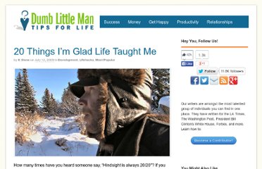 http://www.dumblittleman.com/2008/02/20-things-im-glad-life-taught-me.html