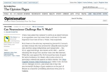 http://opinionator.blogs.nytimes.com/2012/10/28/can-neuroscience-challenge-roe-v-wade/