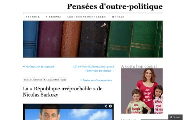 http://penseesdoutrepolitique.wordpress.com/2010/07/06/la-republique-irreprochable-de-nicolas-sarkozy/