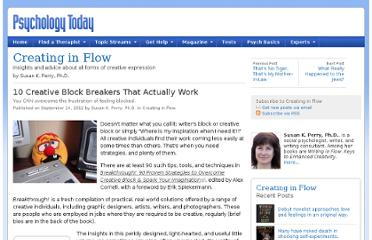 http://www.psychologytoday.com/blog/creating-in-flow/201209/10-creative-block-breakers-actually-work