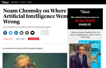 http://www.theatlantic.com/technology/archive/2012/11/noam-chomsky-on-where-artificial-intelligence-went-wrong/261637/