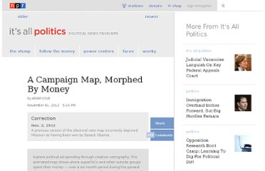 http://www.npr.org/blogs/itsallpolitics/2012/11/01/163632378/a-campaign-map-morphed-by-money
