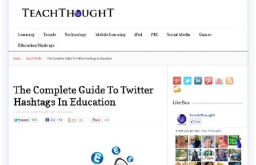http://www.teachthought.com/technology/the-complete-guide-to-twitter-hashtags-in-education/