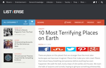 http://listverse.com/2010/07/07/10-most-terrifying-places-on-earth/