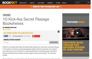 http://bookriot.com/2012/11/02/10-kick-ass-secret-passage-bookshelves/