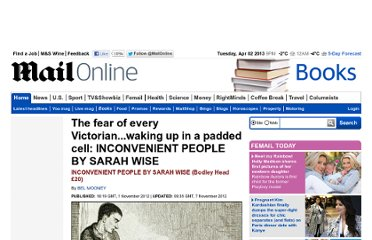 http://www.dailymail.co.uk/home/books/article-2226435/That-womans-bit-moody--throw-looney-bin-INCONVENIENT-PEOPLE-BY-SARAH-WISE.html