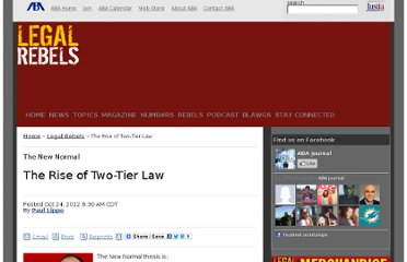 http://www.abajournal.com/legalrebels/article/the_rise_of_two-tier_law/