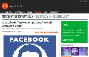 http://arstechnica.com/business/2012/11/is-facebook-broken-on-purpose-to-sell-promoted-posts/