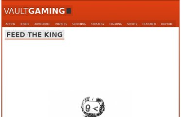 http://vaultgaming.com/action/feed-the-king/