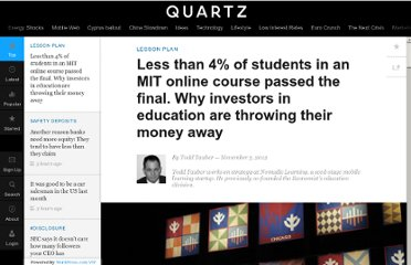 http://qz.com/23591/less-than-4-of-students-in-an-mit-online-course-passed-the-final-why-investors-in-education-are-throwing-their-money-away/
