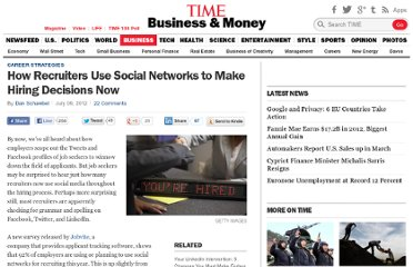 http://business.time.com/2012/07/09/how-recruiters-use-social-networks-to-make-hiring-decisions-now/