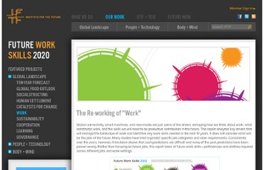 http://www.iftf.org/our-work/global-landscape/work/future-work-skills-2020/