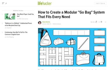 http://lifehacker.com/5954496/how-to-create-a-modular-go-bag-system-that-fits-every-need