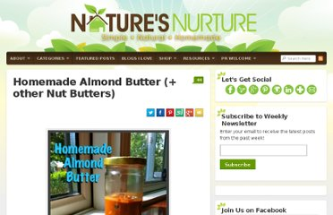 http://naturesnurtureblog.com/2012/06/07/homemade-almond-butter-other-nut-butters/