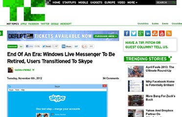 http://techcrunch.com/2012/11/06/end-of-an-era-windows-live-messenger-to-be-retired-users-transitioned-to-skype/
