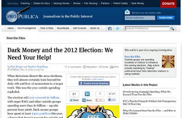 http://www.propublica.org/article/dark-money-and-the-2012-election-we-need-your-help
