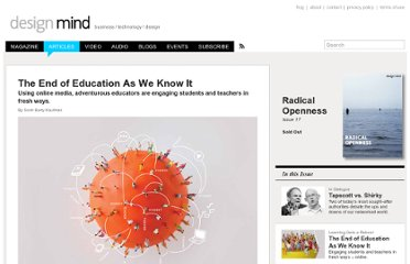 http://designmind.frogdesign.com/articles/radical-openness/the-end-of-education-as-we-know-it.html