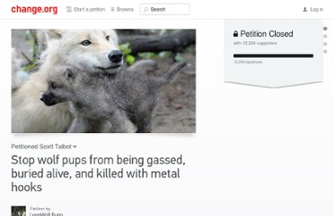 http://www.change.org/en-CA/petitions/stop-wolf-pups-from-being-gassed-buried-alive-and-killed-with-metal-hooks