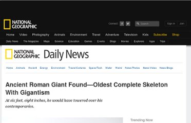 http://news.nationalgeographic.com/news/2012/11/121102-gigantism-ancient-skeleton-archaeology-history-science-rome/