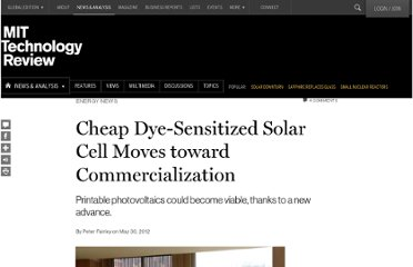 http://www.technologyreview.com/news/428025/cheap-dye-sensitized-solar-cell-moves-toward-commercialization/