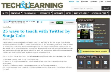 http://www.techlearning.com/curriculum/0035/25-ways-to-teach-with-twitter-by-sonja-cole/46075