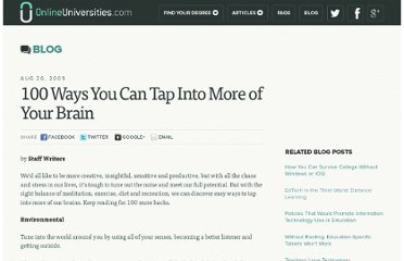 http://www.onlineuniversities.com/blog/2009/08/100-ways-you-can-tap-into-more-of-your-brain/