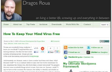 http://www.dragosroua.com/how-to-keep-your-mind-virus-free/