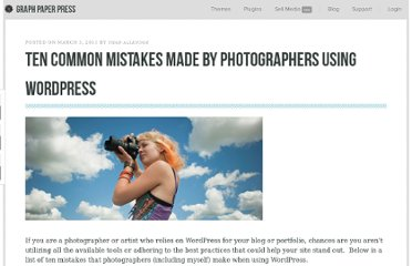 http://graphpaperpress.com/2011/03/03/ten-common-mistakes-by-photographers-using-wordpress/