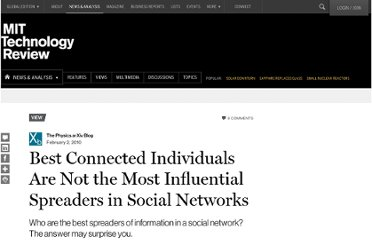 http://www.technologyreview.com/view/417339/best-connected-individuals-are-not-the-most-influential-spreaders-in-social-networks/