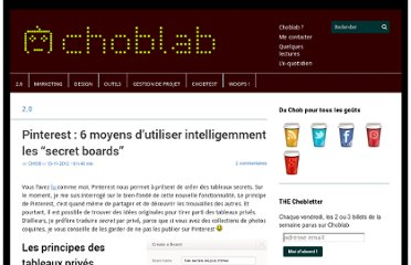 http://www.choblab.com/web-20/pinterest-6-moyens-dutiliser-intelligemment-les-secret-boards-6133.html
