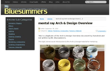 http://www.mrbluesummers.com/3875/3d-tutorials/mental-ray-arch-design-overview
