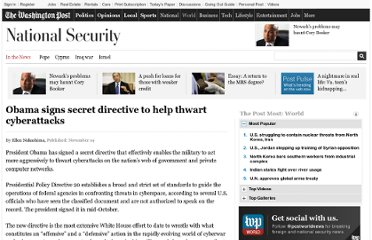 http://www.washingtonpost.com/world/national-security/obama-signs-secret-cybersecurity-directive-allowing-more-aggressive-military-role/2012/11/14/7bf51512-2cde-11e2-9ac2-1c61452669c3_story.html