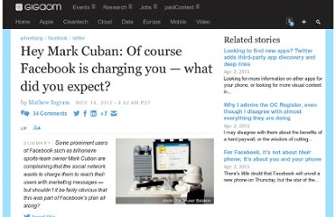 http://gigaom.com/2012/11/14/hey-mark-cuban-of-course-facebook-is-charging-you-what-did-you-expect/