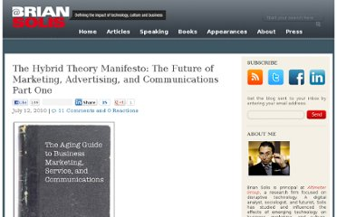 http://www.briansolis.com/2010/07/the-hybrid-theory-manifesto-the-future-of-marketing-advertising-and-communications-part-one/