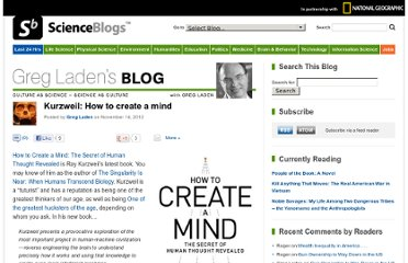 http://scienceblogs.com/gregladen/2012/11/14/kurzweil-how-to-create-a-mind/