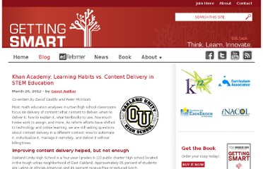 http://gettingsmart.com/cms/blog/2012/03/khan-academy-learning-habits-vs-content-delivery-in-stem-education/