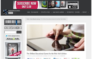 http://www.avatargeneration.com/2012/11/the-30-best-educational-games-for-the-ipad-kids-edition/