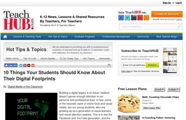 http://www.teachhub.com/10-things-your-students-should-know-about-their-digital-footprints