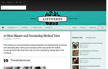 http://listverse.com/2010/07/13/10-more-bizarre-and-fascinating-medical-tales/