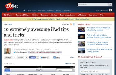 http://www.zdnet.com/photos/10-extremely-awesome-ipad-tips-and-tricks_p11/6341757#photopaging
